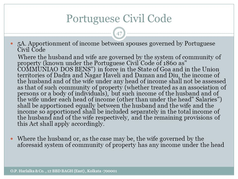 Portuguese Civil Code O.P. Harlalka & Co., 12 BBD BAGH (East), Kolkata -700001 5A. Apportionment of income between spouses governed by Portuguese Civi