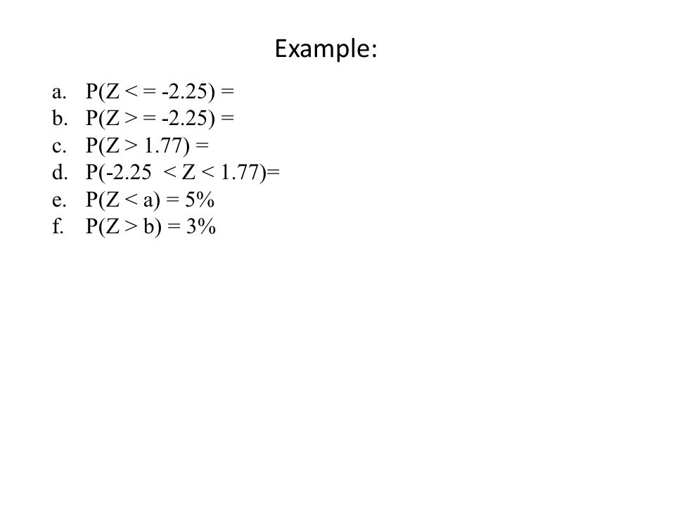 Normal distribution It is customary to use the symbol Z to denote observations from the standard normal distribution, which has mean = 0 and standard