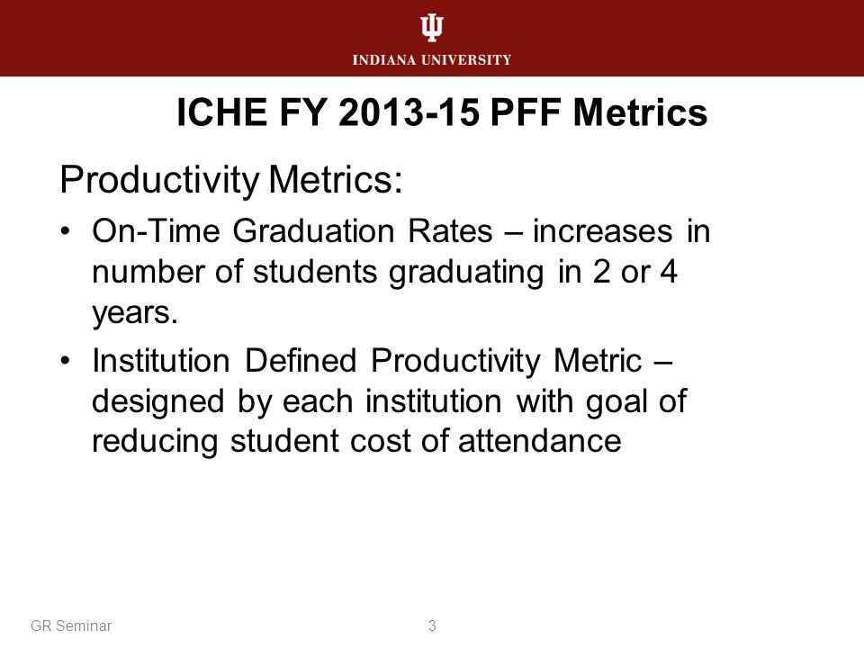Productivity Metrics: On-Time Graduation Rates – increases in number of students graduating in 2 or 4 years.