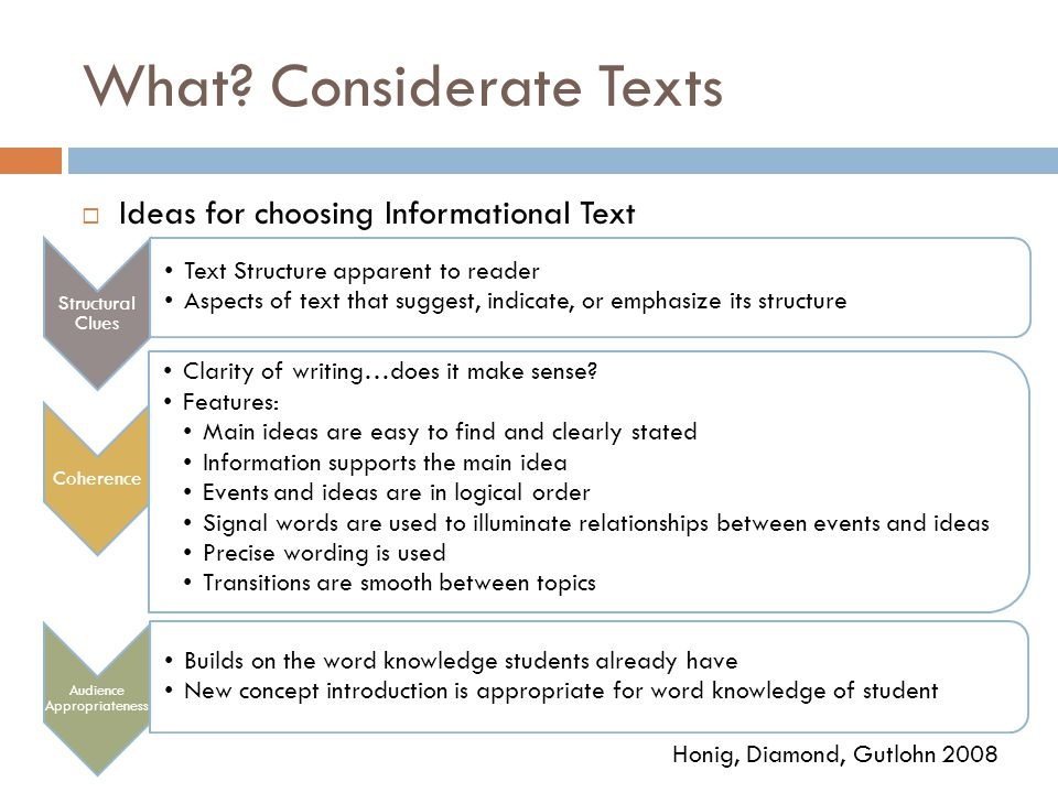 What? Considerate Texts  Ideas for choosing Informational Text Structural Clues Text Structure apparent to reader Aspects of text that suggest, indic