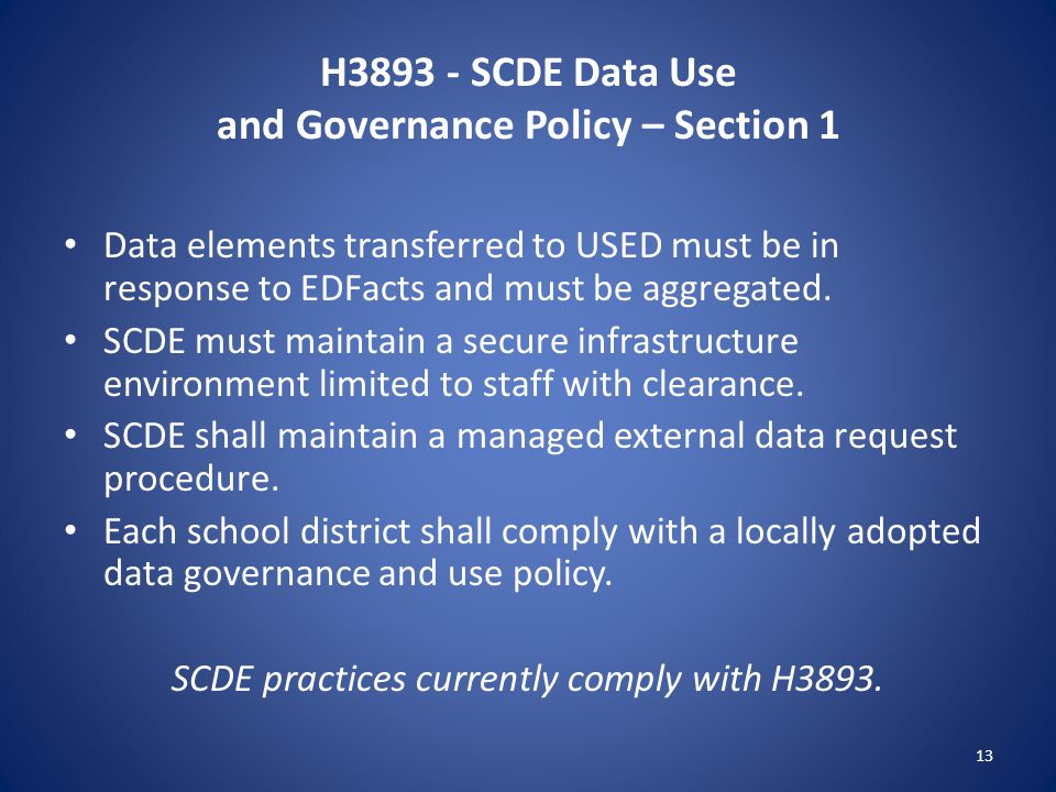 H3893 - SCDE Data Use and Governance Policy – Section 1 Data elements transferred to USED must be in response to EDFacts and must be aggregated. SCDE