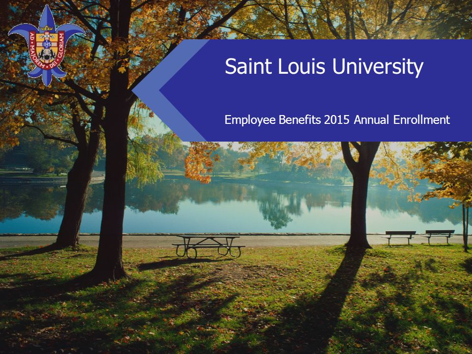 Saint Louis University Employee Benefits 2015 Annual Enrollment
