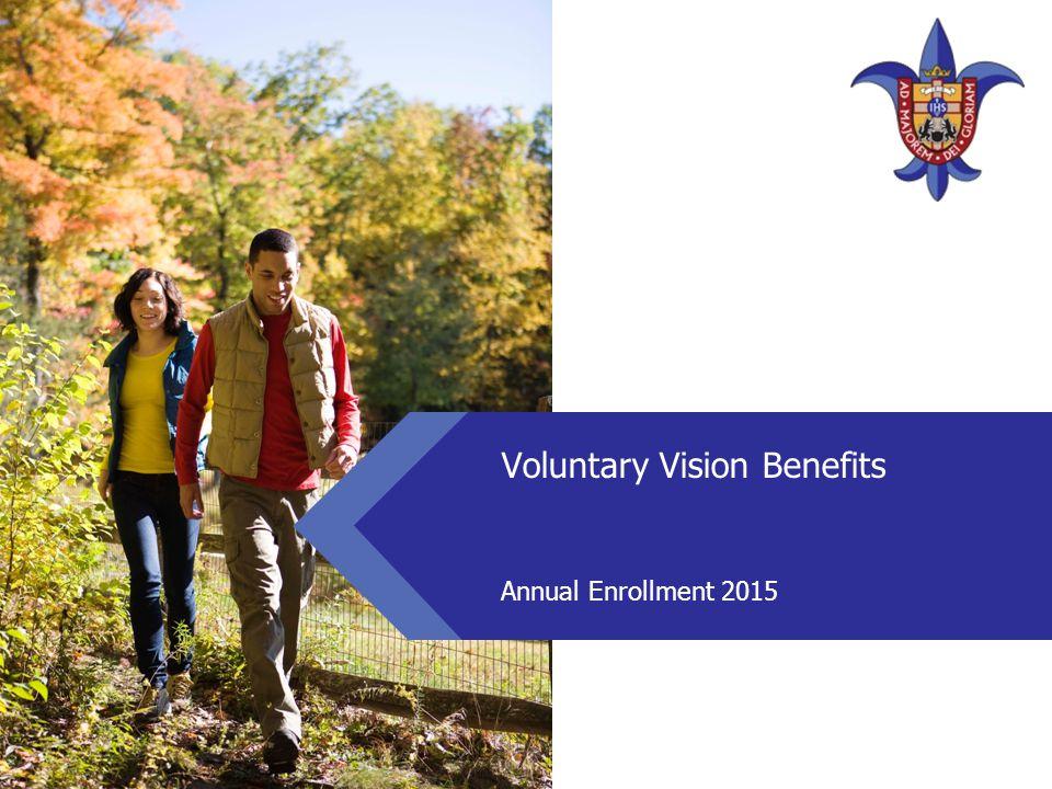 Voluntary Vision Benefits Annual Enrollment 2015