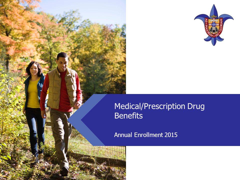 Medical/Prescription Drug Benefits Annual Enrollment 2015