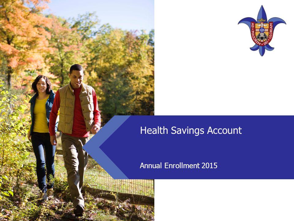 Health Savings Account Annual Enrollment 2015