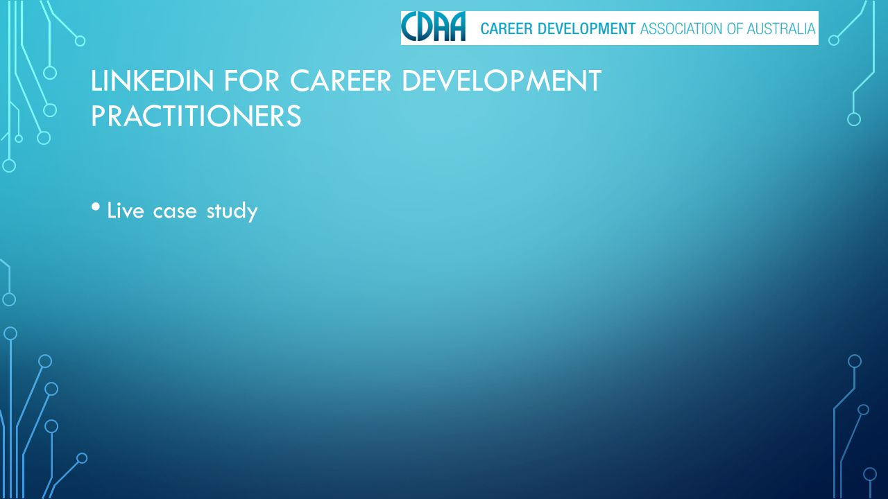 LINKEDIN FOR CAREER DEVELOPMENT PRACTITIONERS Questions please – any sort.