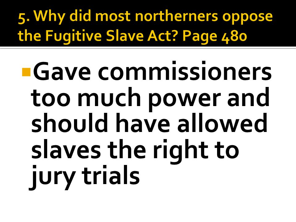  Gave commissioners too much power and should have allowed slaves the right to jury trials