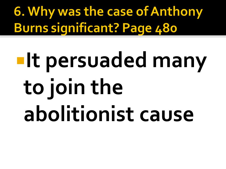  It persuaded many to join the abolitionist cause