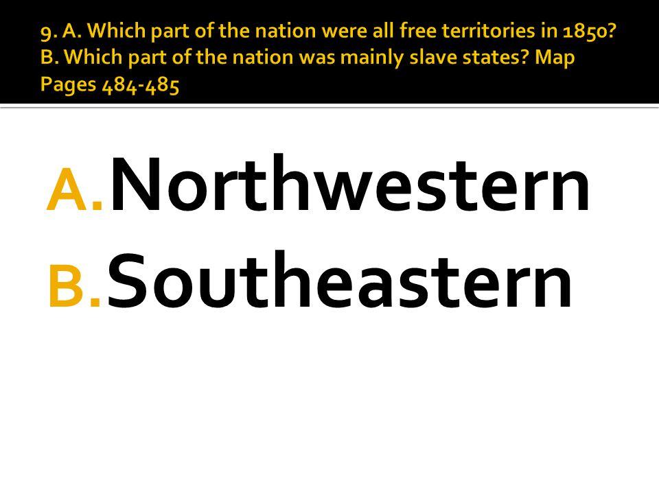 A. Northwestern B. Southeastern