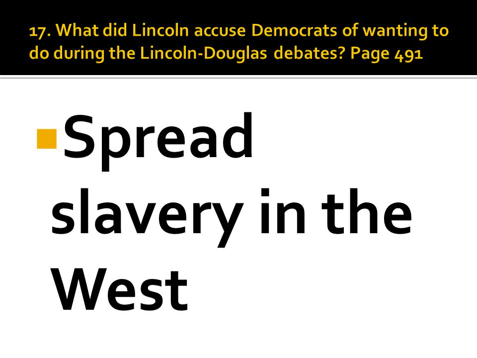  Spread slavery in the West