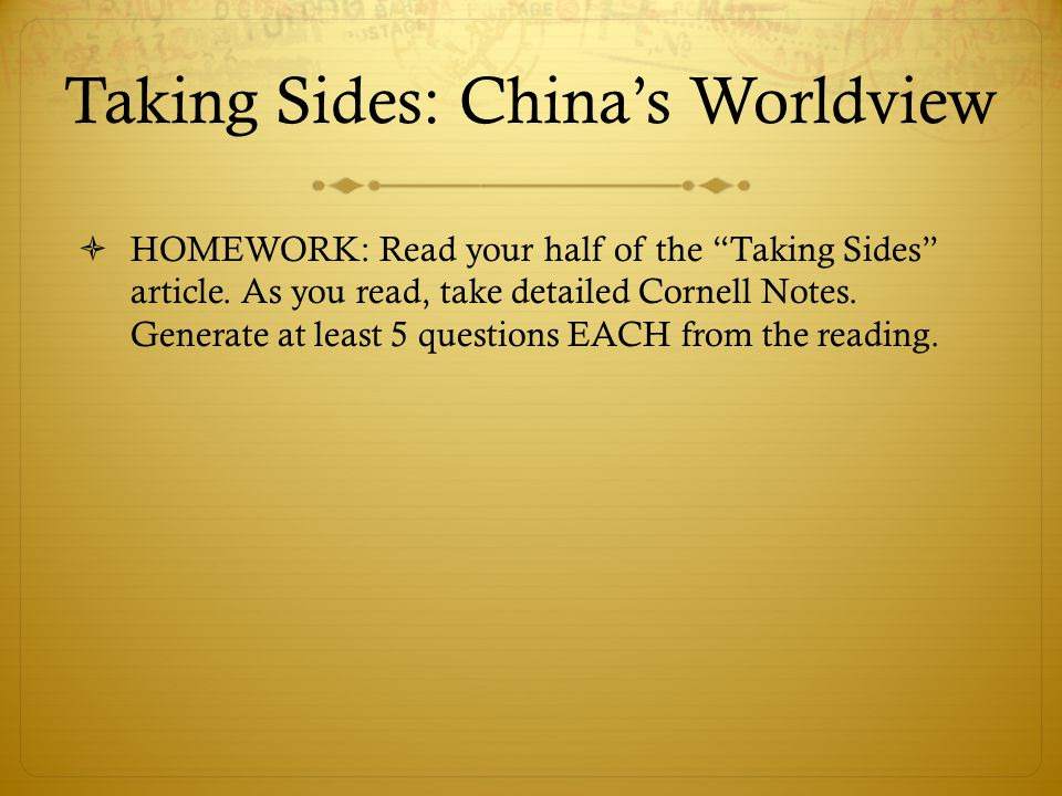 Taking Sides: China's Worldview  HOMEWORK: Read your half of the Taking Sides article.