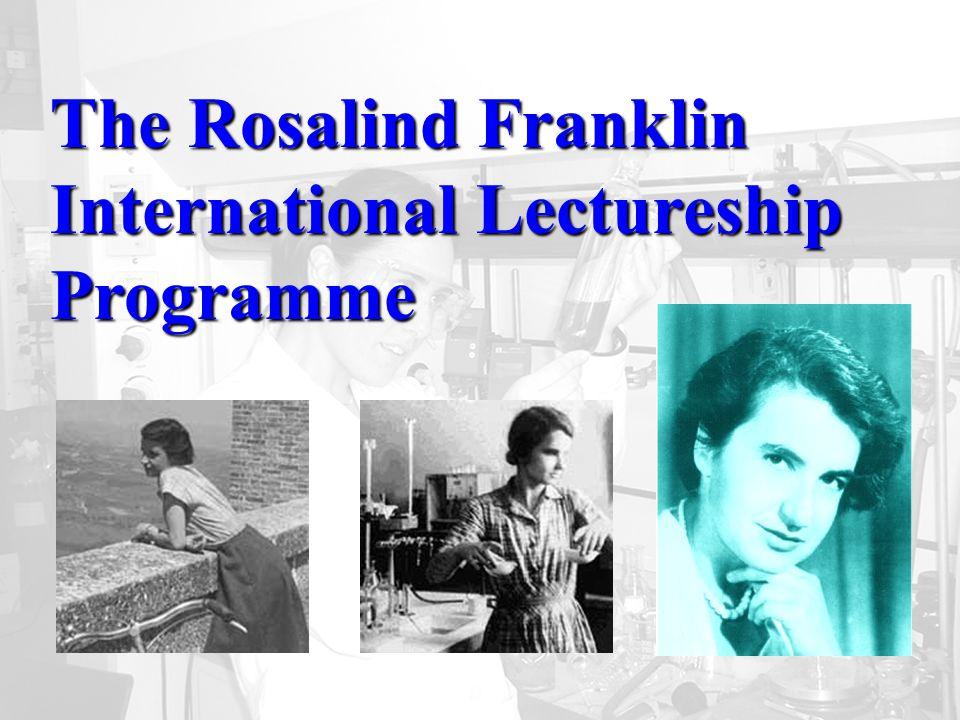 The Rosalind Franklin International Lectureship Programme