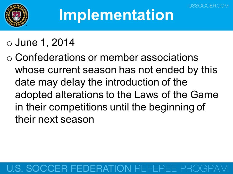 Resource Center o A complete version of the 2014-15 Amendments to the Laws of the Game can be downloaded in the Downloads section of the Resource Center at ussoccer.comDownloads o 2014-15 Laws of the Game and the Interpretation of the Laws of the Game