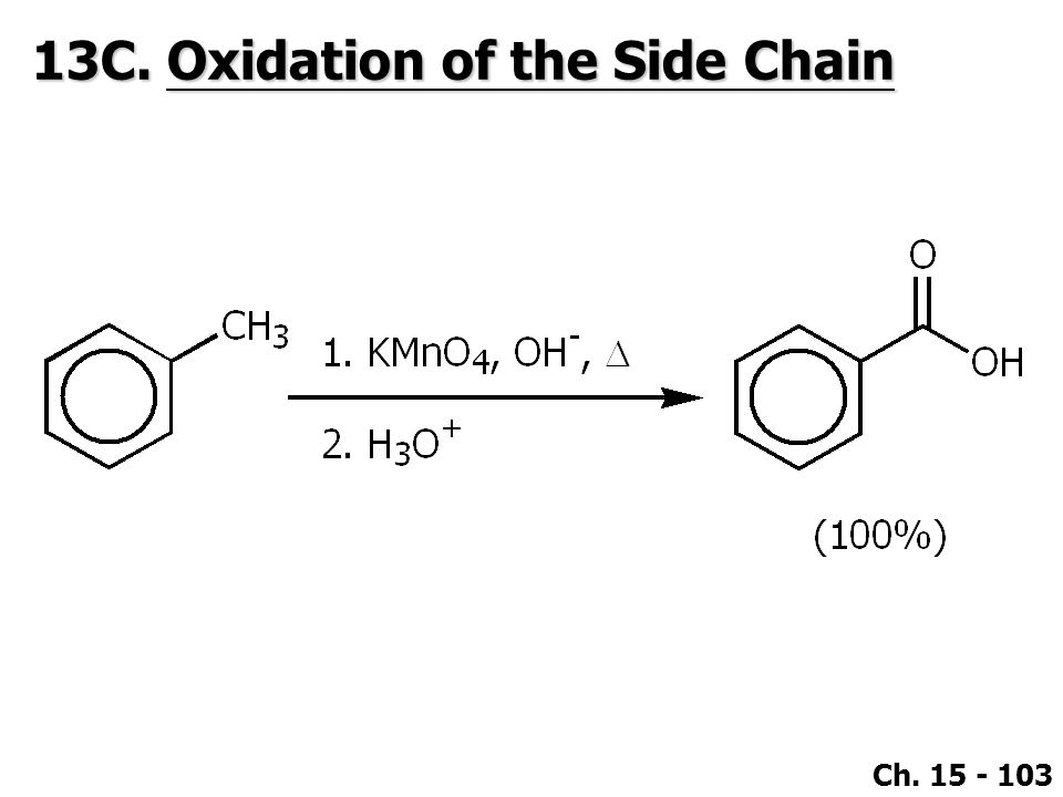 Ch. 15 - 103 13C. Oxidation of the Side Chain