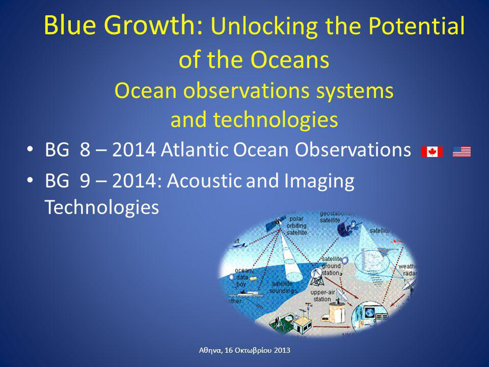 Blue Growth: Unlocking the Potential of the Oceans Ocean observations systems and technologies BG 8 – 2014 Atlantic Ocean Observations BG 9 – 2014: Ac