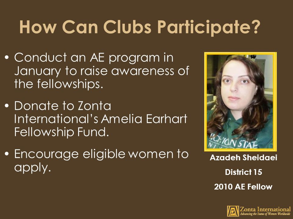 How Can Clubs Participate.Conduct an AE program in January to raise awareness of the fellowships.