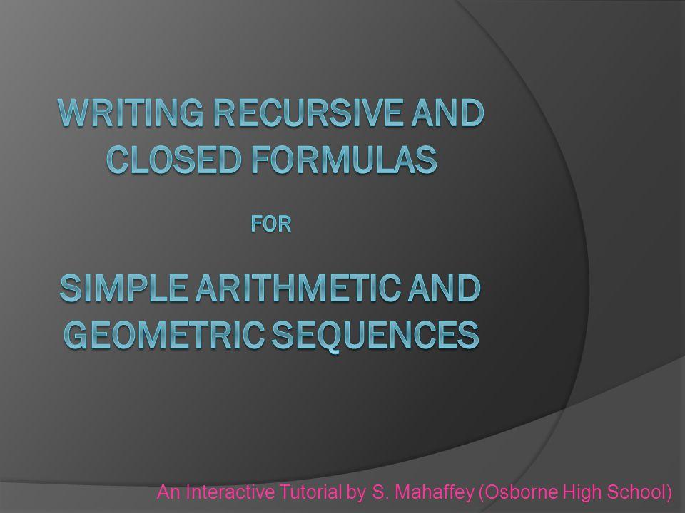 You try:  Choose the correct recursive formula for the sequence 19, 15, 11, 7, 3, … a 1 = 19a 1 = 4 a n = a n-1 + 4a n = a n-1 + 19 a 1 = 19a 1 = -4 a n = a n-1 - 4a n = a n-1 - 19
