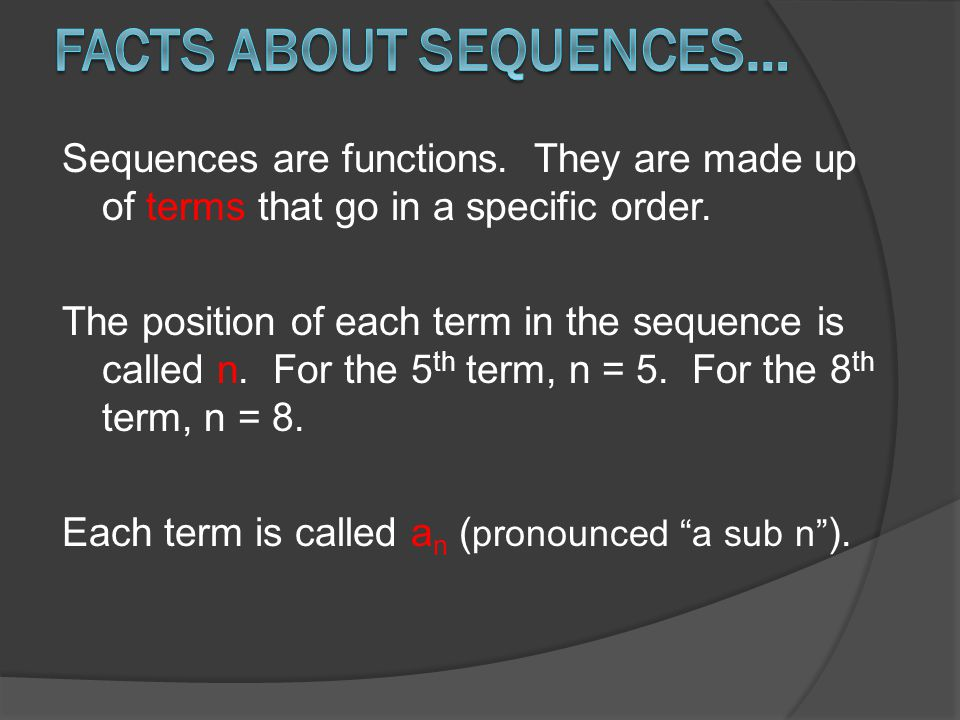  In the last 3 examples, the sequences were given as formulas and you had to calculate the terms.
