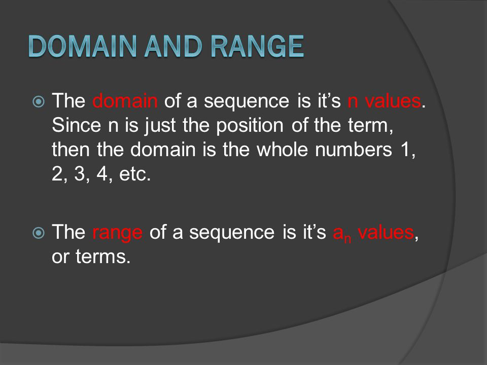 Which is the correct domain and range for the sequence 3, 10, 17, 24, … D:{1,2, 3, 4,…} R:{3, 10, 17, 24,…} D:{3, 10, 17, 24,…} R:{1, 2, 3, 4, …} Click here
