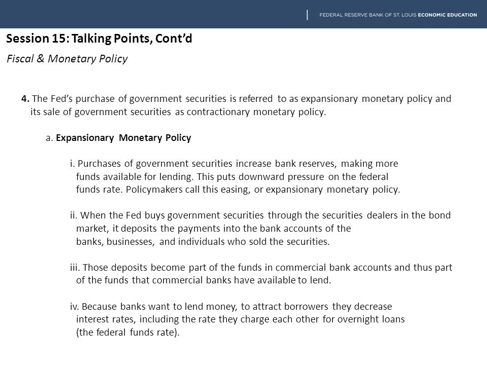 Session 15: Talking Points, Cont'd Fiscal & Monetary Policy 4.