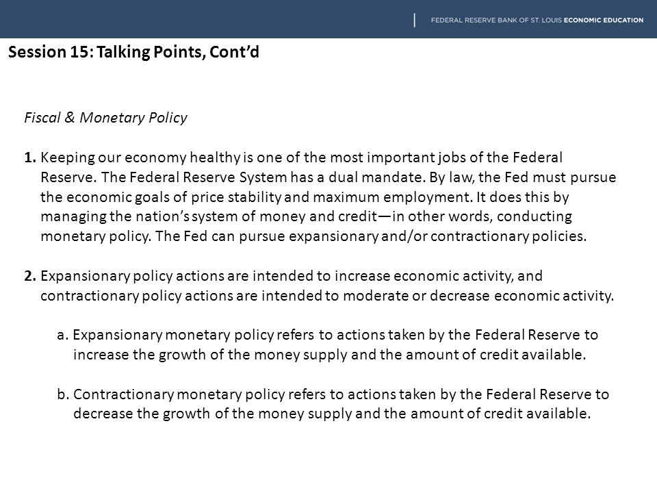 Session 15: Talking Points, Cont'd Fiscal & Monetary Policy 1.