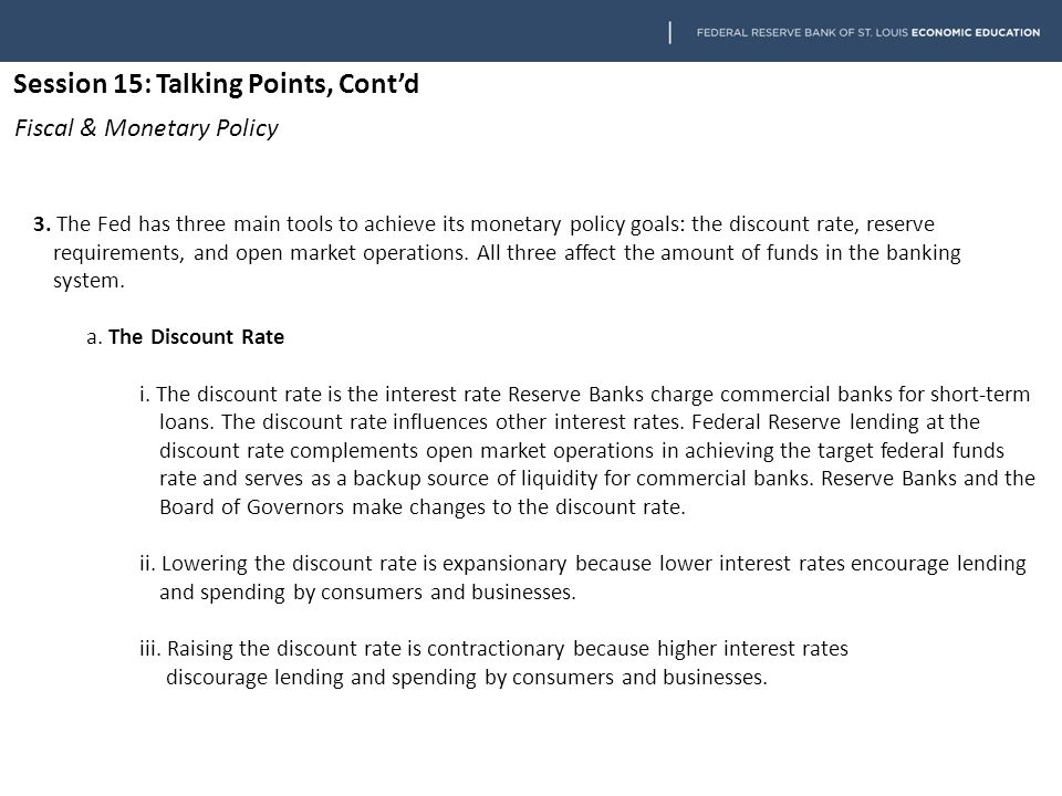 Session 15: Talking Points, Cont'd Fiscal & Monetary Policy b.