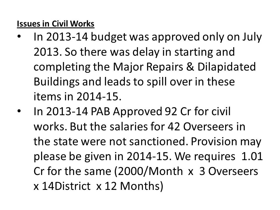 Issues in Civil Works In budget was approved only on July 2013.