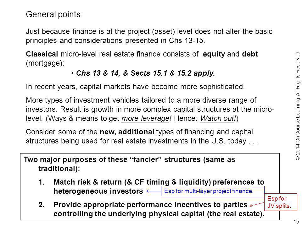 15 Just because finance is at the project (asset) level does not alter the basic principles and considerations presented in Chs 13-15.