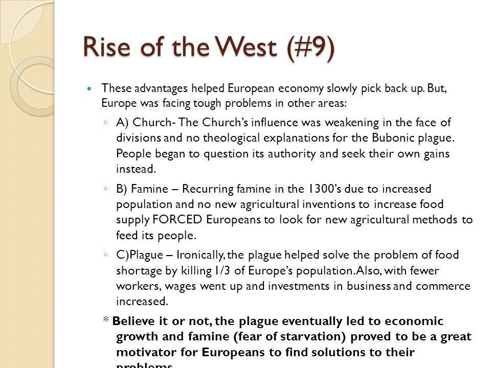 Rise of the West (#9) These advantages helped European economy slowly pick back up.