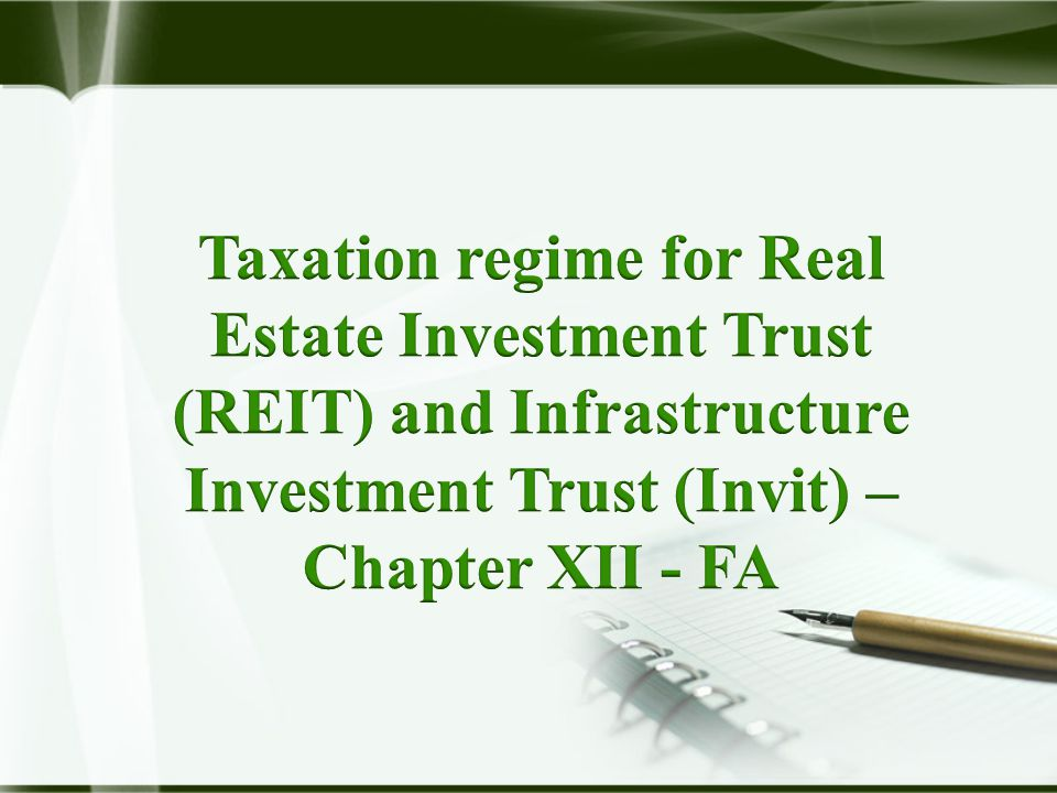Taxation regime for REIT and Invit – Chapter XII - FA InvestorSponsor REIT / INVTS SPV