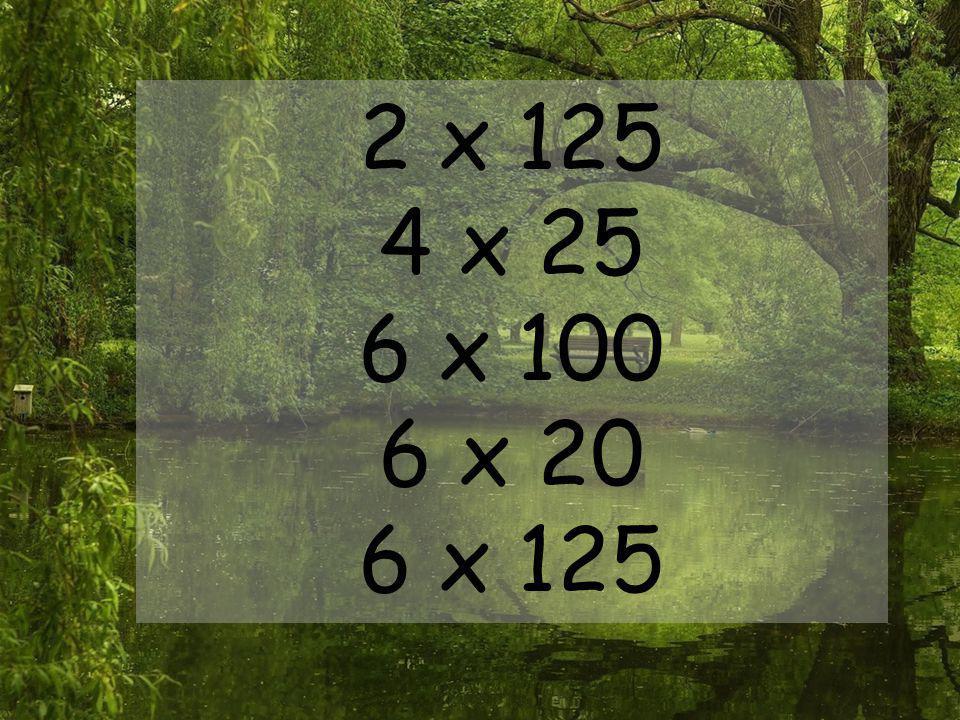 2 x 125 4 x 25 6 x 100 6 x 20 6 x 125