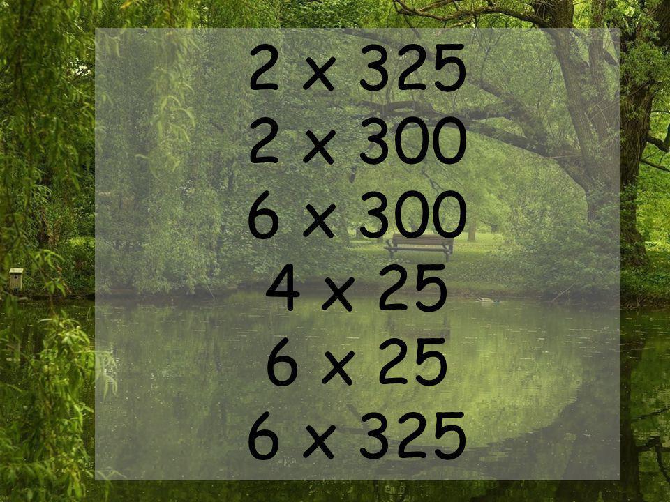 2 x 325 2 x 300 6 x 300 4 x 25 6 x 25 6 x 325