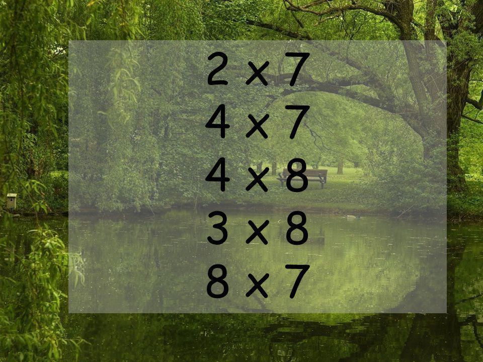 2 x 7 4 x 7 4 x 8 3 x 8 8 x 7