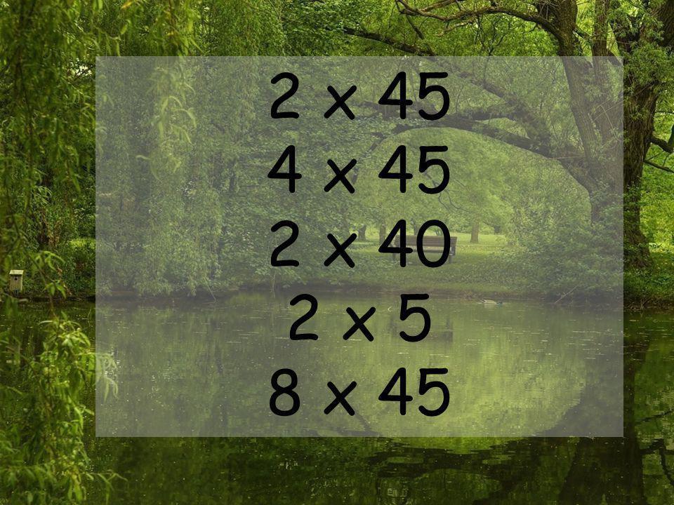 2 x 45 4 x 45 2 x 40 2 x 5 8 x 45