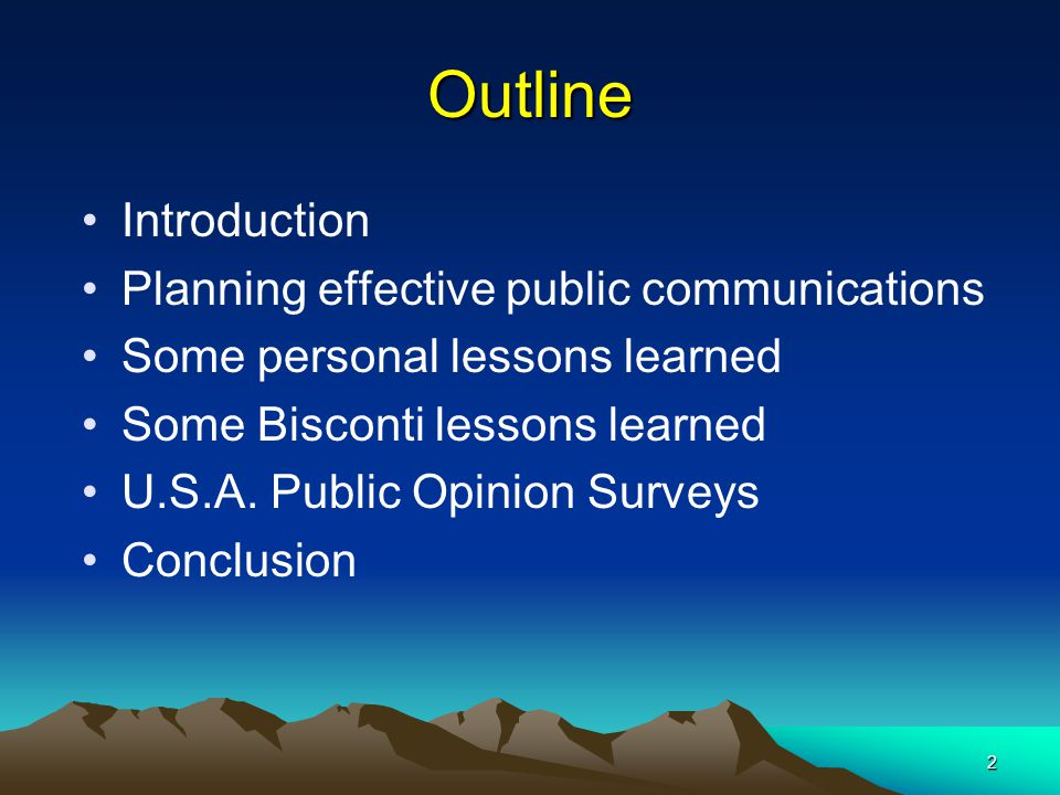 2 Outline Introduction Planning effective public communications Some personal lessons learned Some Bisconti lessons learned U.S.A.