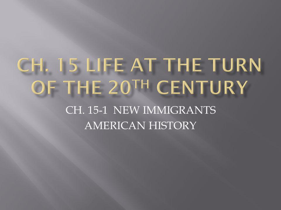 CH. 15-1 NEW IMMIGRANTS AMERICAN HISTORY