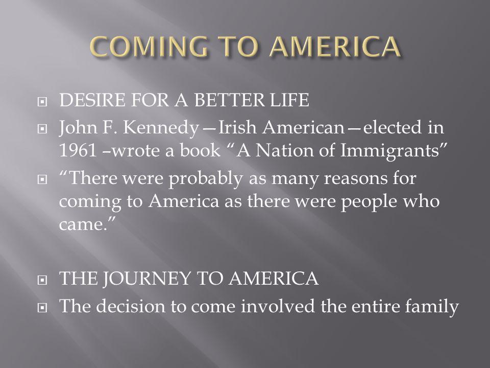  DESIRE FOR A BETTER LIFE  John F.