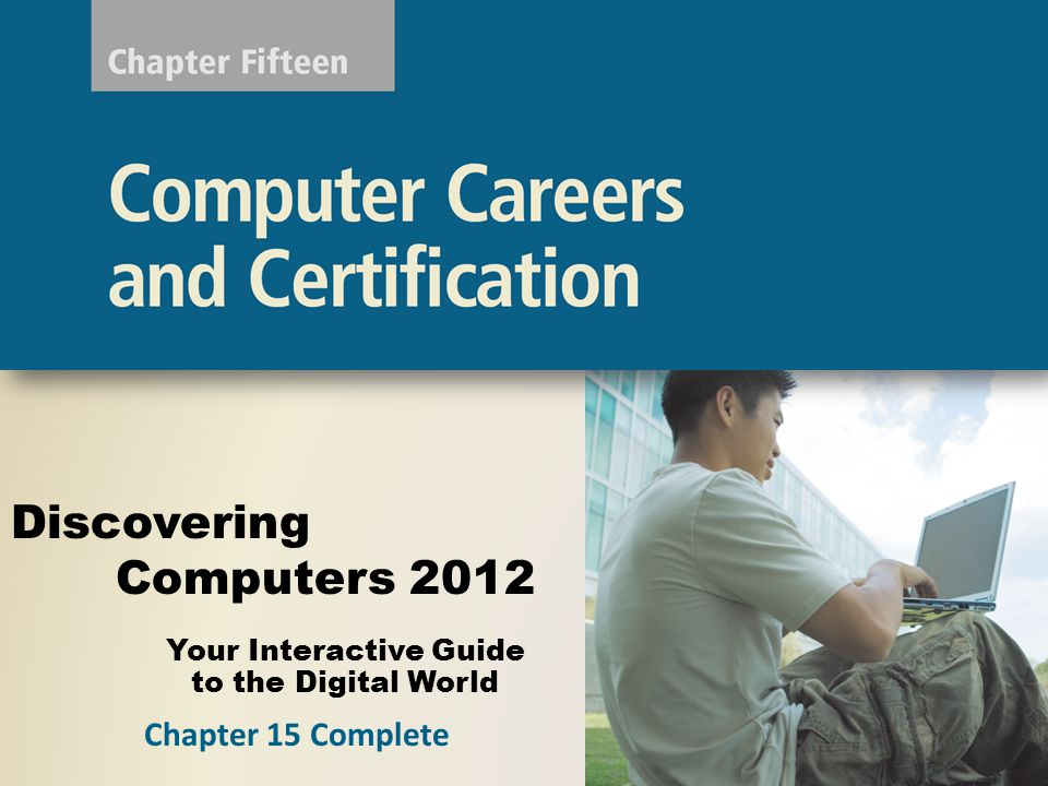 Your Interactive Guide to the Digital World Discovering Computers 2012 Chapter 15 Complete