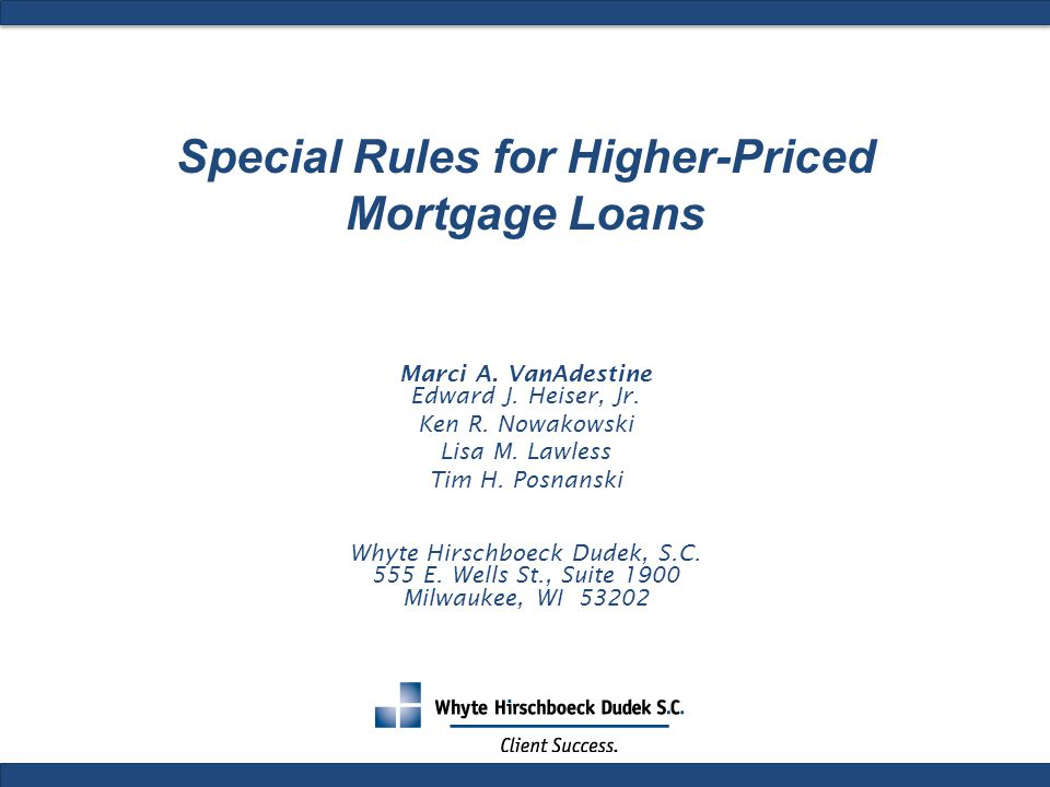 Special Rules for Higher-Priced Mortgage Loans Marci A.