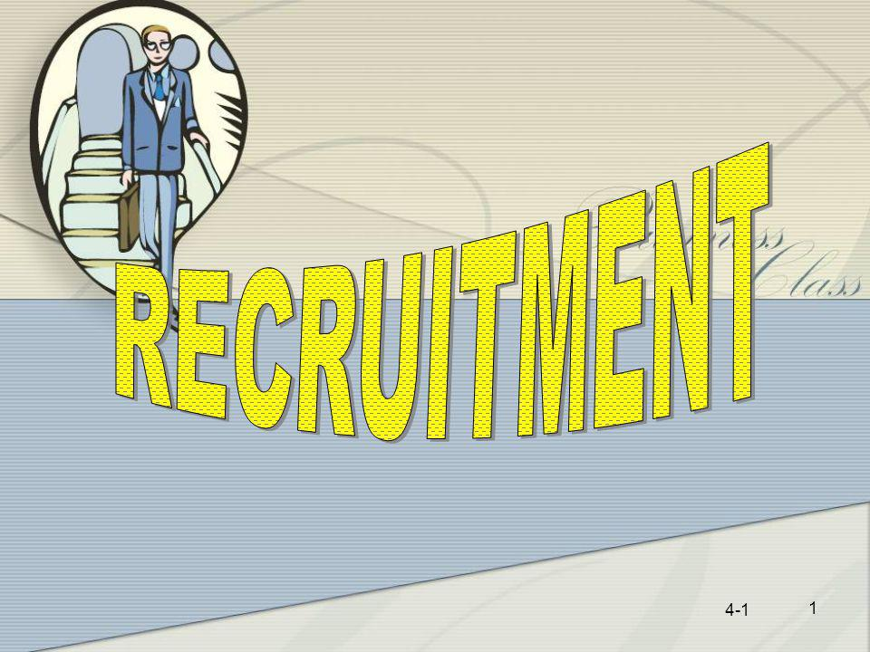 4-21 21 Recruiting Outside the Organization Advantages: - Often specialize in particular type of talent.