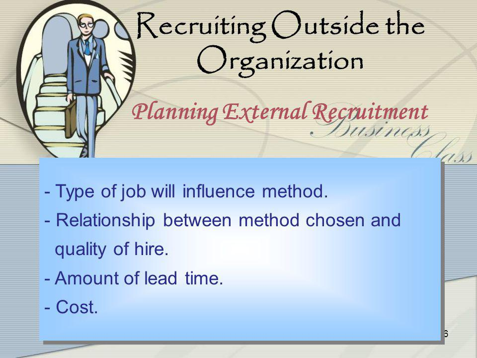 4-15 15 Recruiting Outside the Organization - Larger, more diverse pool of qualified candidates.