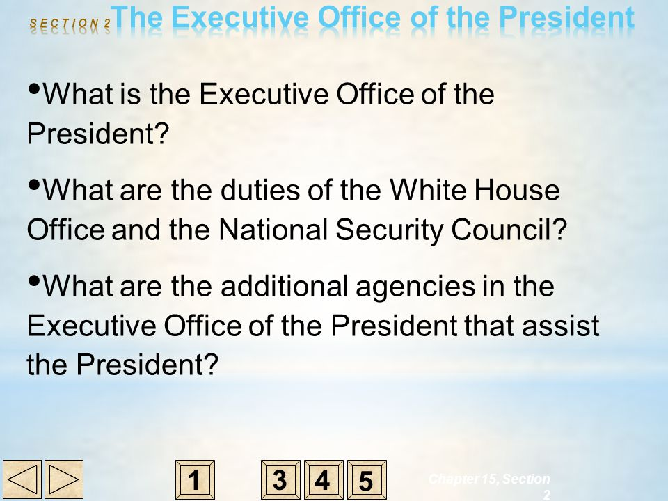 What is the Executive Office of the President? What are the duties of the White House Office and the National Security Council? What are the additiona