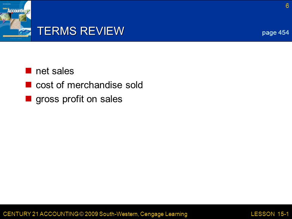 CENTURY 21 ACCOUNTING © 2009 South-Western, Cengage Learning LESSON 15-2 Analyzing an Income Statement