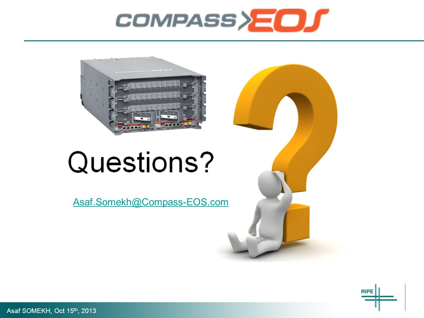 Asaf SOMEKH, Oct 15 th, 2013 Asaf.Somekh@Compass-EOS.com
