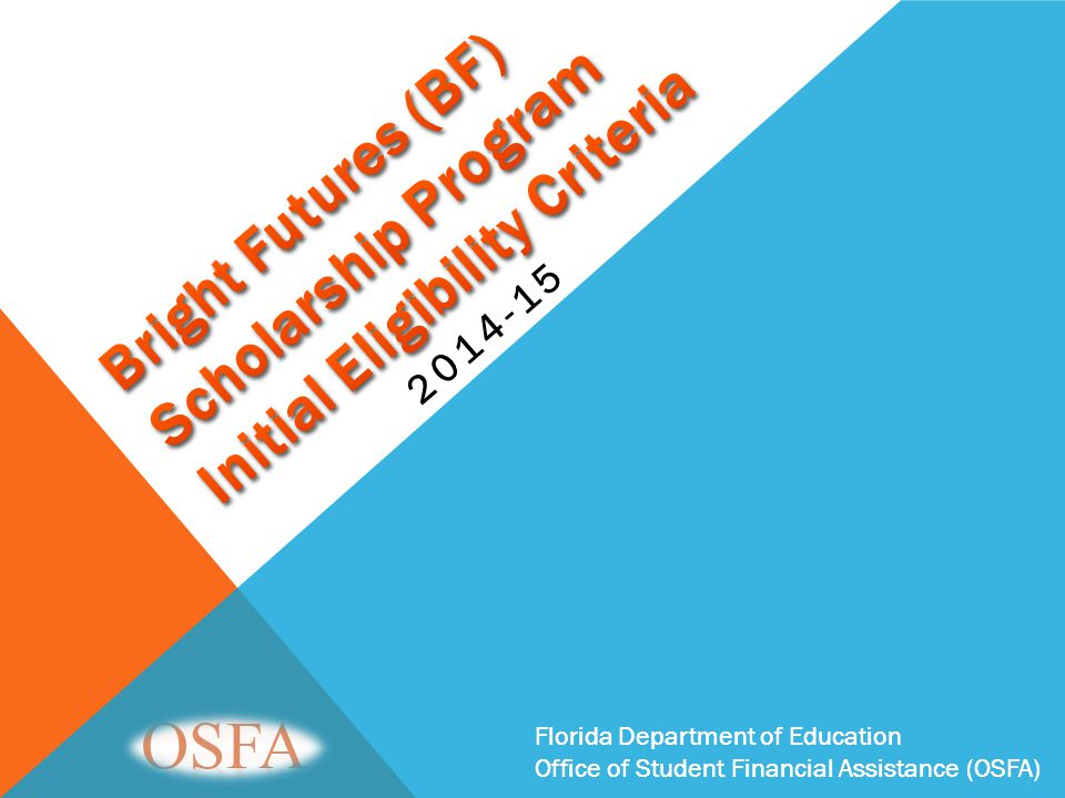 Florida Department of Education Office of Student Financial Assistance (OSFA) 2014-15 Florida Department of Education Office of Student Financial Assi