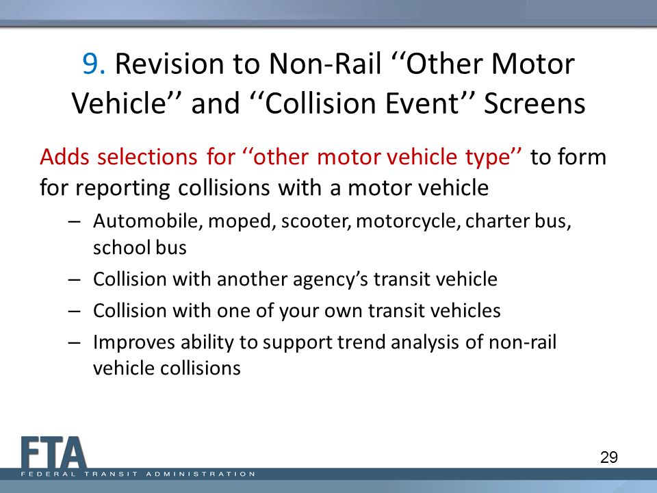 9. Revision to Non-Rail ''Other Motor Vehicle'' and ''Collision Event'' Screens Adds selections for ''other motor vehicle type'' to form for reporting