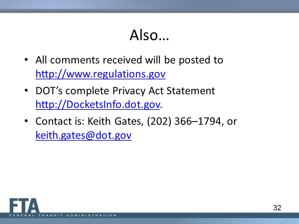 Also… All comments received will be posted to http://www.regulations.gov http://www.regulations.gov DOT's complete Privacy Act Statement http://DocketsInfo.dot.gov.
