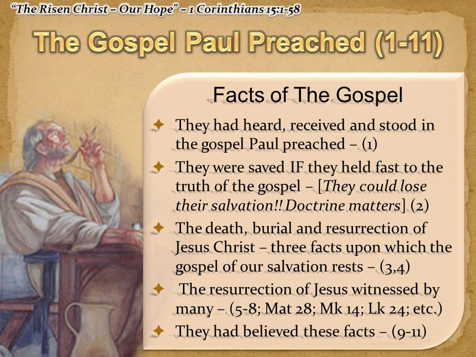  How could some deny the general resurrection without denying Christ's resurrection?– (12,13)  If the dead do not rise – then Jesus was not raised – and the apostles were liars - (14,15)  If the dead do not rise – the gospel is false and they were still lost - (16,17)  Christians who have died have perished – and suffering for Christ is a worthless endeavor!!!.