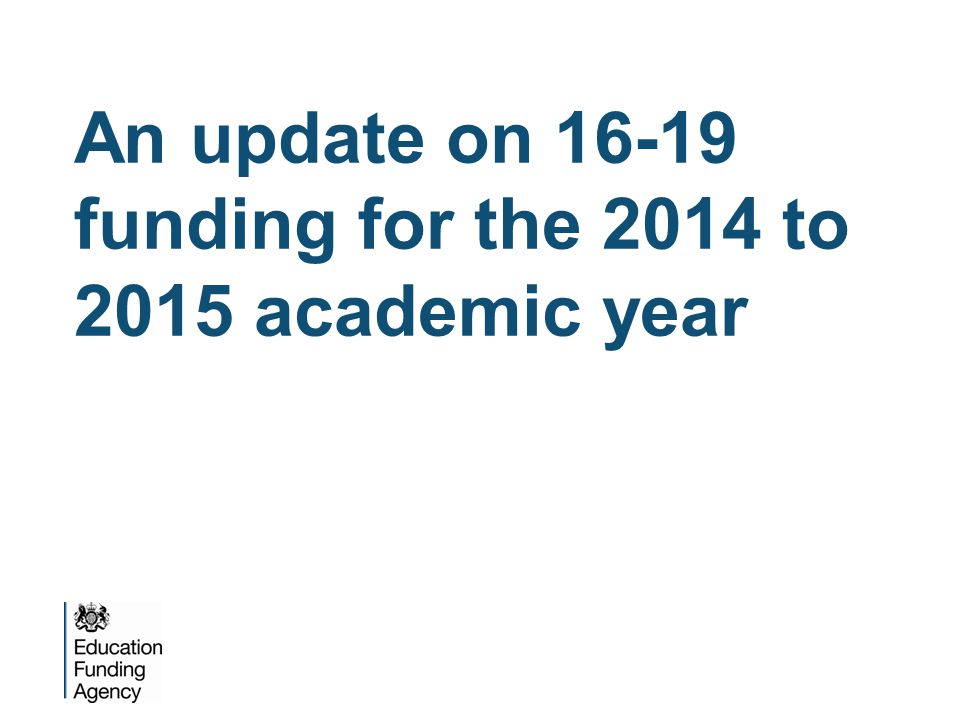 An update on 16-19 funding for the 2014 to 2015 academic year