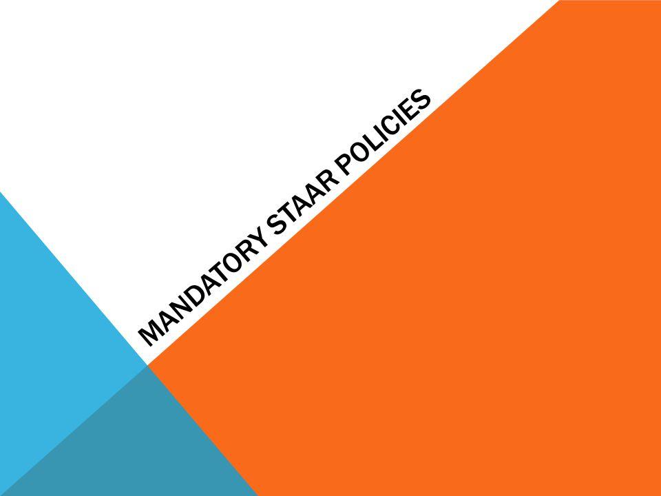 MANDATORY STAAR POLICIES